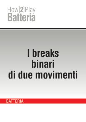 I breaks binari di due movimenti