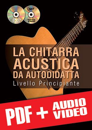 La chitarra acustica da autodidatta - Principiante (pdf + mp3 + video)