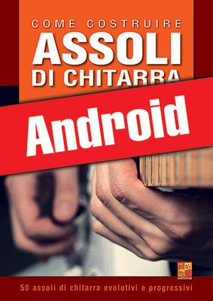 Come costruire assoli di chitarra (Android)
