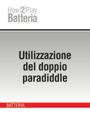 Utilizzazione del doppio paradiddle