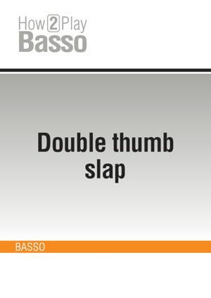 Double thumb slap