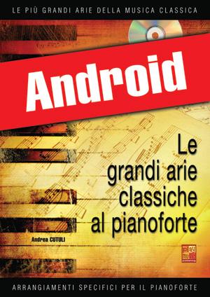 Le grandi arie classiche al pianoforte - Volume 1 (Android)