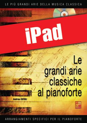 Le grandi arie classiche al pianoforte - Volume 1 (iPad)