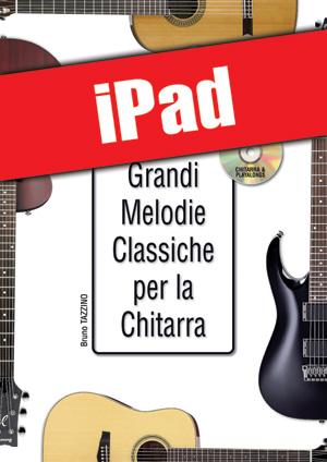 Le grandi melodie classiche per la chitarra (iPad)