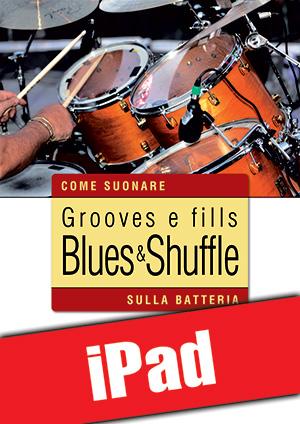 Grooves e fills blues & shuffle sulla batteria (iPad)