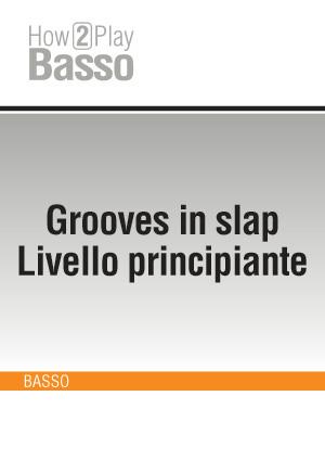 Grooves in slap - Livello principiante