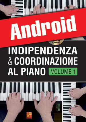 Indipendenza & coordinazione al piano - Volume 1 (Android)