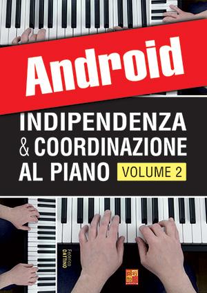 Indipendenza & coordinazione al piano - Volume 2 (Android)