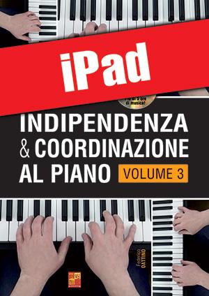 Indipendenza & coordinazione al piano - Volume 3 (iPad)