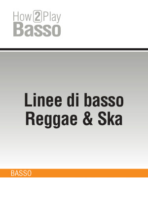 Linee di basso Reggae & Ska