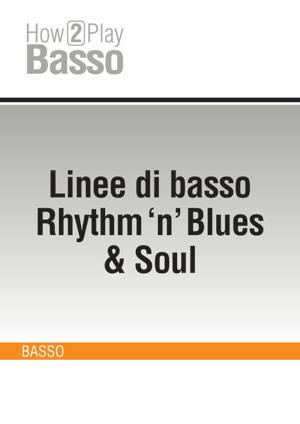 Linee di basso Rhythm 'n' Blues & Soul