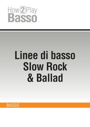 Linee di basso Slow Rock & Ballad