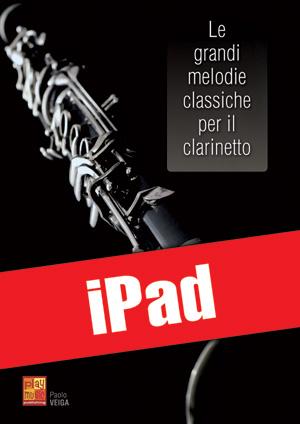 Le grandi melodie classiche per il clarinetto (iPad)