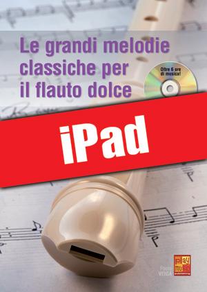 Le grandi melodie classiche per il flauto dolce (iPad)