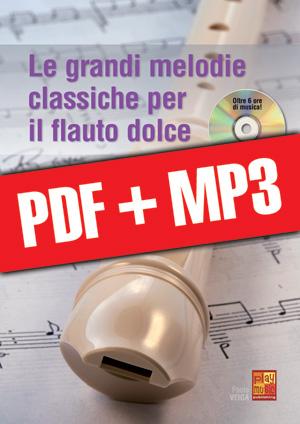 Le grandi melodie classiche per il flauto dolce (pdf + mp3)