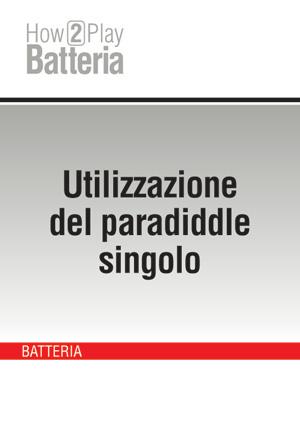 Utilizzazione del paradiddle singolo