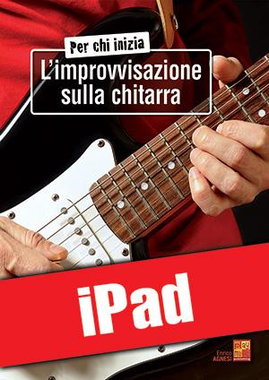 Per chi inizia l'improvvisazione sulla chitarra (iPad)