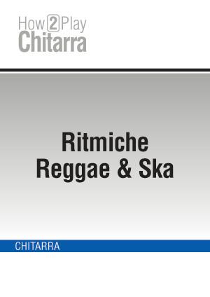 Ritmiche Reggae & Ska