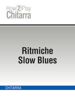 Ritmiche Slow Blues