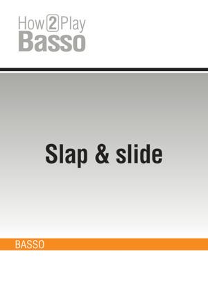 Slap & slide