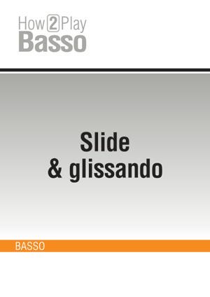 Slide & glissando