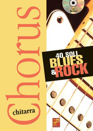 Chorus Chitarra - 40 soli blues & rock