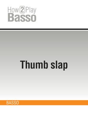Thumb slap
