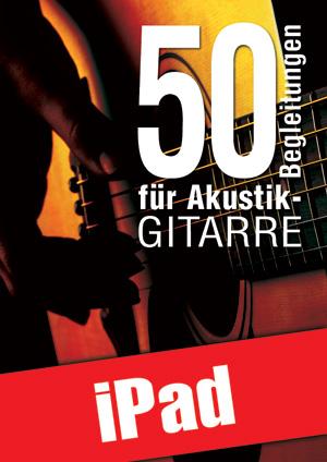 50 Begleitungen für Akustik-Gitarre (iPad)
