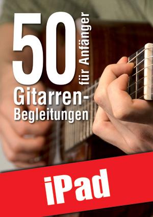 50 Gitarren-Begleitungen für Anfänger (iPad)