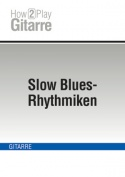Slow Blues-Rhythmiken
