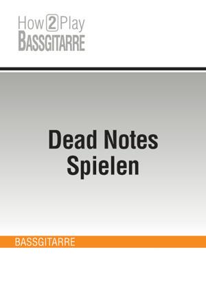 Dead Notes Spielen