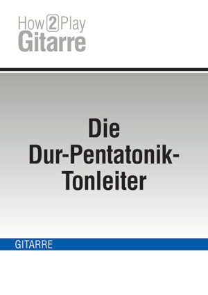 Die Dur-Pentatonik-Tonleiter