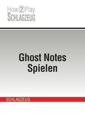 Ghost Notes Spielen