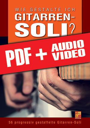 Wie gestalte ich Gitarren-Soli? (pdf + mp3 + videos)