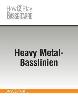 Heavy Metal-Basslinien