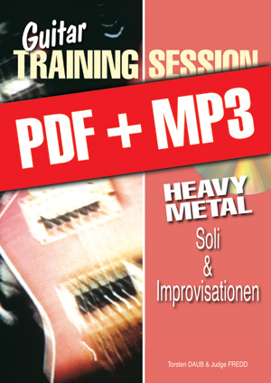 Guitar Training Session - Heavy Metal - Soli & Improvisationen (pdf + mp3)