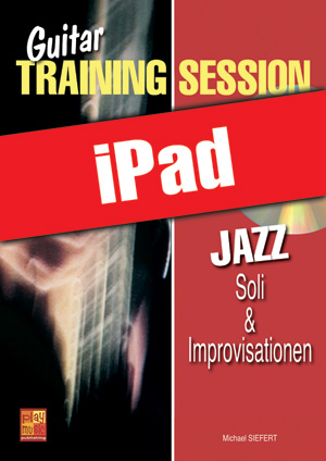Guitar Training Session - Jazz - Soli & Improvisationen (iPad)