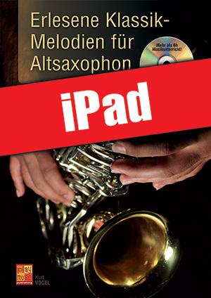 Erlesene Klassik-Melodien für Altsaxophon (iPad)
