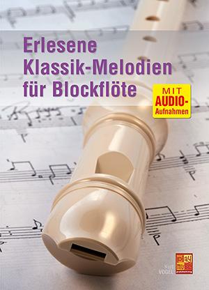 Erlesene Klassik-Melodien für Blockflöte