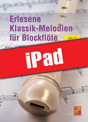 Erlesene Klassik-Melodien für Blockflöte (iPad)