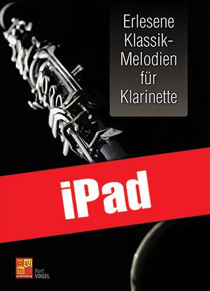 Erlesene Klassik-Melodien für Klarinette (iPad)