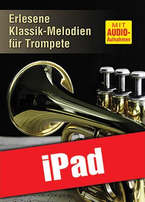 Erlesene Klassik-Melodien für Trompete (iPad)