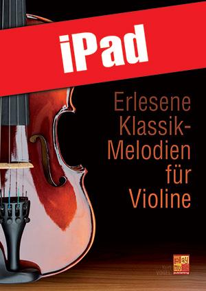 Erlesene Klassik-Melodien für Violine (iPad)