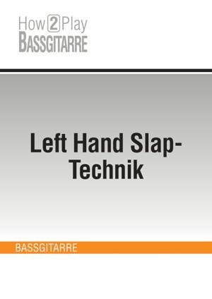 Left Hand Slap-Technik