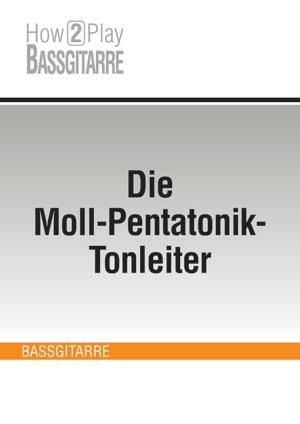 Die Moll-Pentatonik-Tonleiter