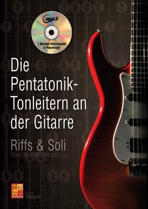 Die Pentatonik-Tonleitern an der Gitarre