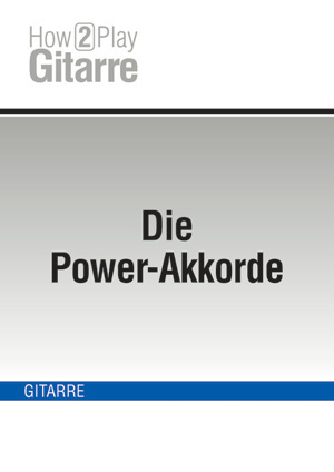 Die Power-Akkorde