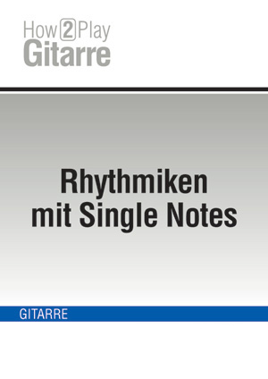 Rhythmiken mit Single Notes