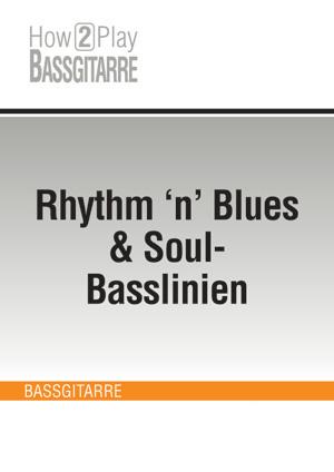 Rhythm 'n' Blues & Soul-Basslinien