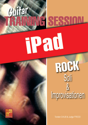 Guitar Training Session - Rock - Soli & Improvisationen (iPad)
